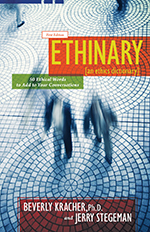 Dr. Kracher is the co-author of Ethinary, a common-sensical ethics dictionary