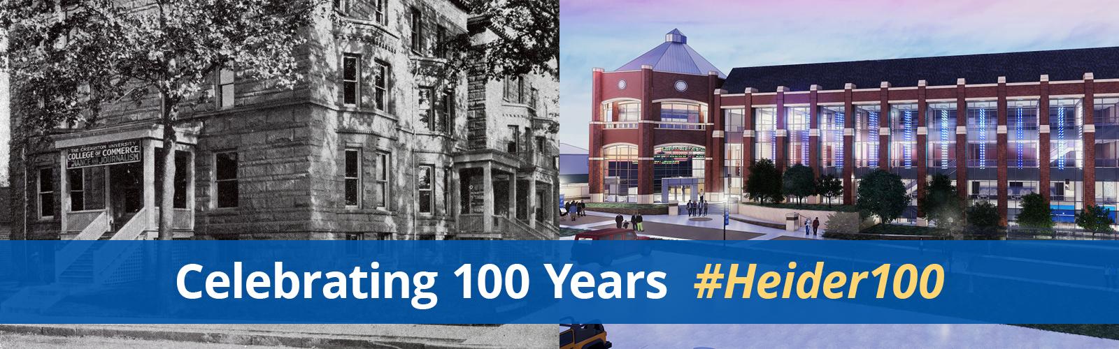 Celebrating 100 Years Heider#100